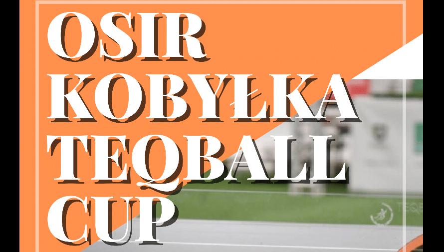 plakat wydarzenia OSIR KOBYŁKA TEQBALL CUP