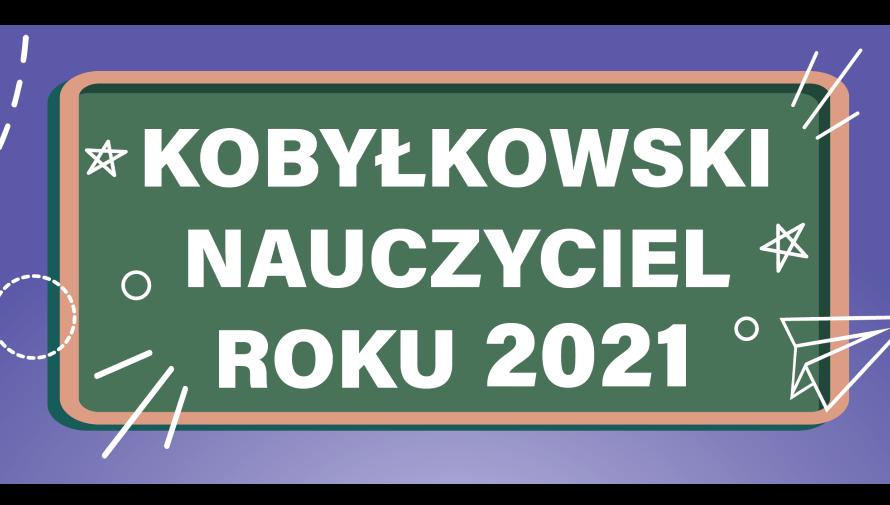 Głosujemy na Kobyłkowskiego Nauczyciela Roku 2021!
